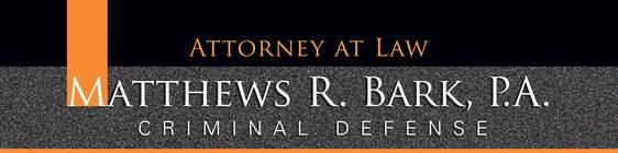Matthews R. Bark, P.A. Criminal Defense